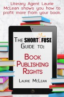 Short Fuse Guide to PUblishing Rights by Laurie McLean